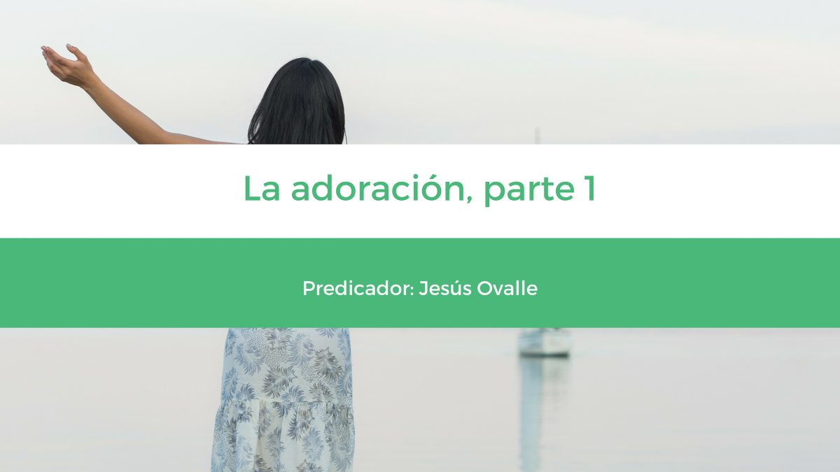 La adoración, parte 1